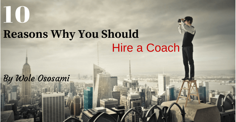 10 Reasons Why You Will Benefit From Engaging The Services of a Coach
