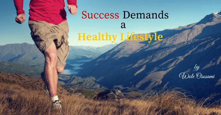 Success Demands a Healthy Lifestyle