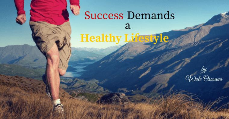Success Demands a Healthy Lifestyle