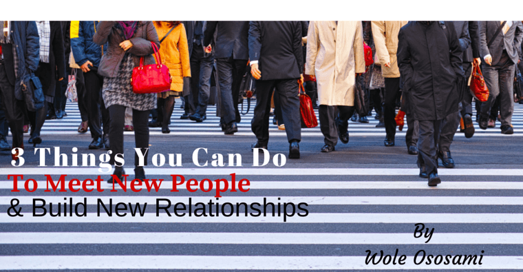 How To Meet New People and Build New Relationships