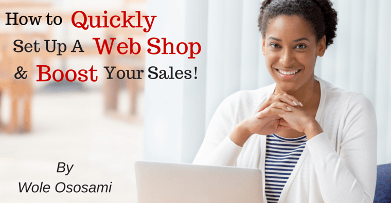 How to Quickly Set up a Web Shop and Boost Your Sales