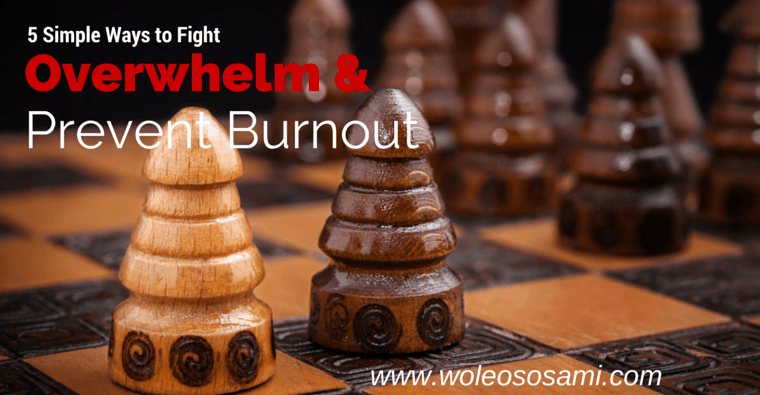Fight Overwhelm and Prevent Burnout with 5 Simple Ways