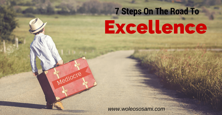 7 Steps on The Road to Excellence