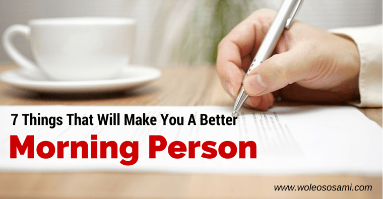 7 Things That Will Make You A Better Morning Person