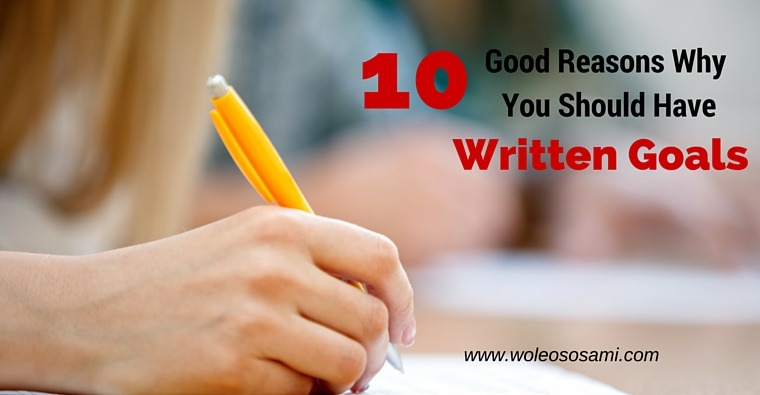 10 Good Reasons Why You should Have Written Goals