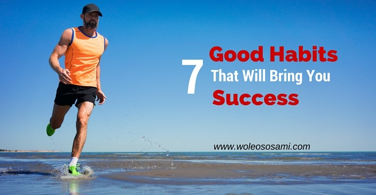 7 Good Habits That Will Bring You Success
