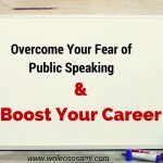Overcome Your Fear Of Public Speaking and Boost Your Career