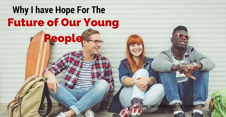 Why I Have Hope For The Future Of Our Young People
