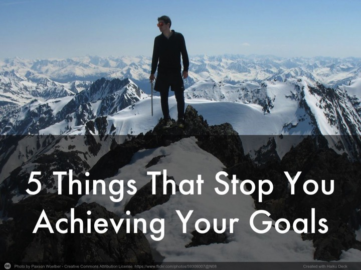 5 Things That Can Stop You Achieving Your Goals