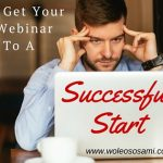 How To Get Your First Webinar Off To A Successful Start