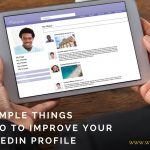 7 Simple Things You Can Do To Improve Your LinkedIn Profile