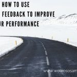 How To Use Effective Feedback To Improve Your Performance